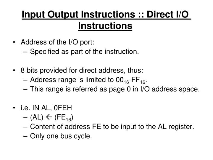Input Output Instructions :: Direct I/O Instructions