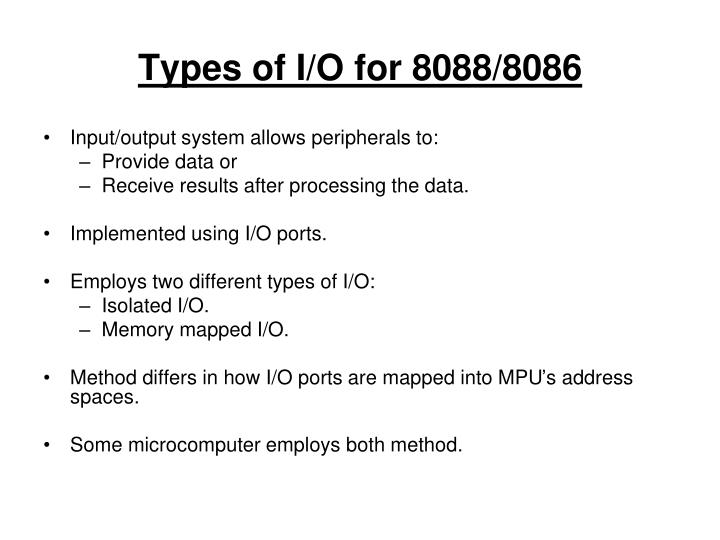 Types of I/O for 8088/8086