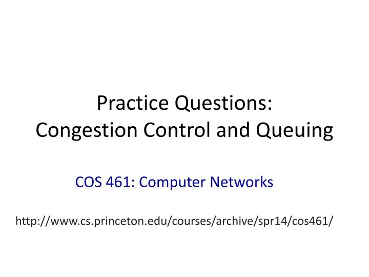 practice questions congestion control and queuing