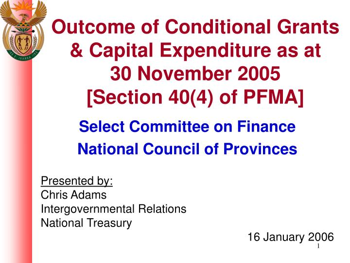 Outcome of conditional grants capital expenditure as at 30 november 2005 section 40 4 of pfma