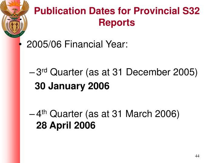 Publication Dates for Provincial S32 Reports