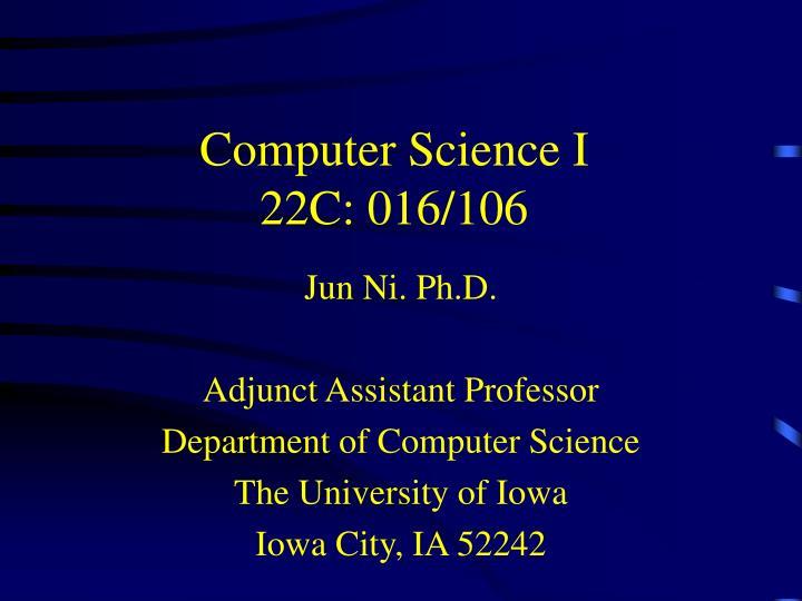 computer science i 22c 016 106 n.