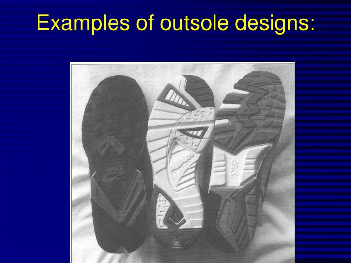 Examples of outsole designs: