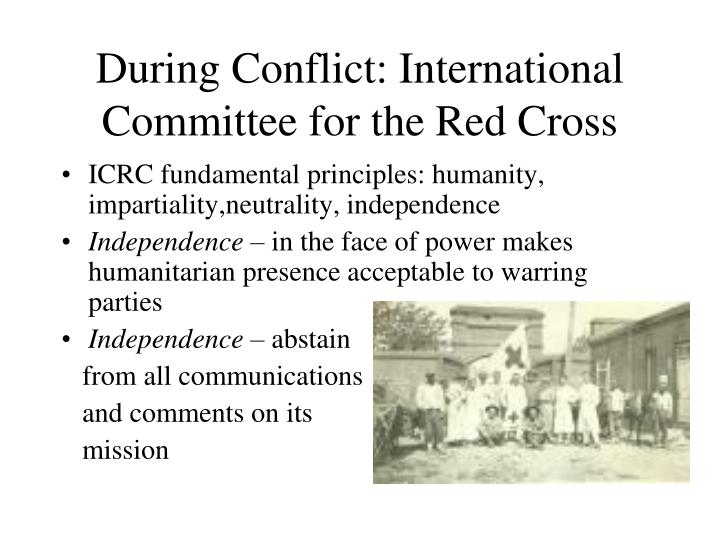 During Conflict: International Committee for the Red Cross
