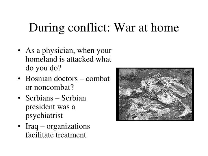 During conflict: War at home