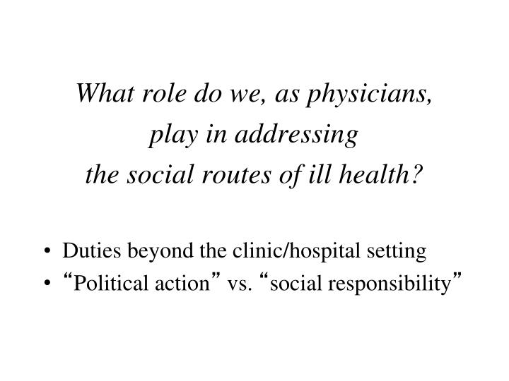 What role do we, as physicians,
