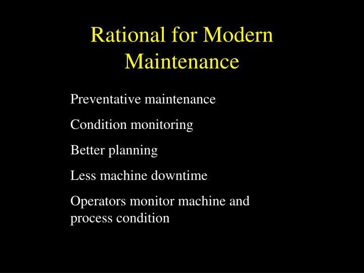 Rational for Modern Maintenance