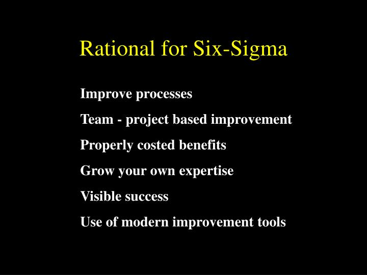 Rational for Six-Sigma