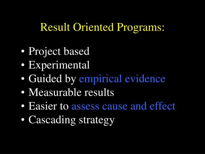 Result Oriented Programs: