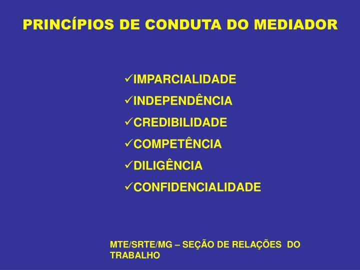 PRINCÍPIOS DE CONDUTA DO MEDIADOR