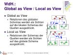 wdh global as view local as view