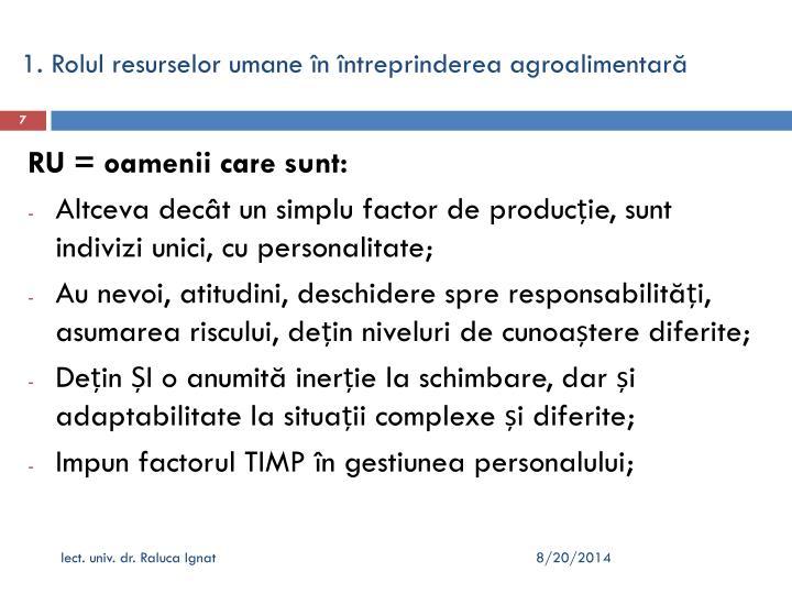 1. Rolul resurselor umane în întreprinderea agroalimentară