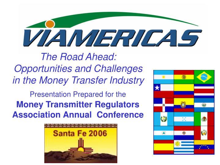 Presentation prepared for the money transmitter regulators association annual conference