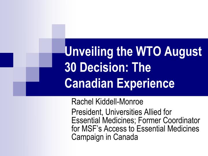 Unveiling th e wto august 30 decision the canadian experience