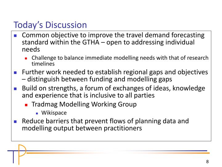 Common objective to improve the travel demand forecasting standard within the GTHA – open to addressing individual needs