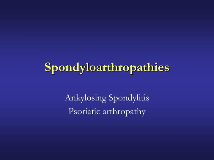 Spondyloarthropathies