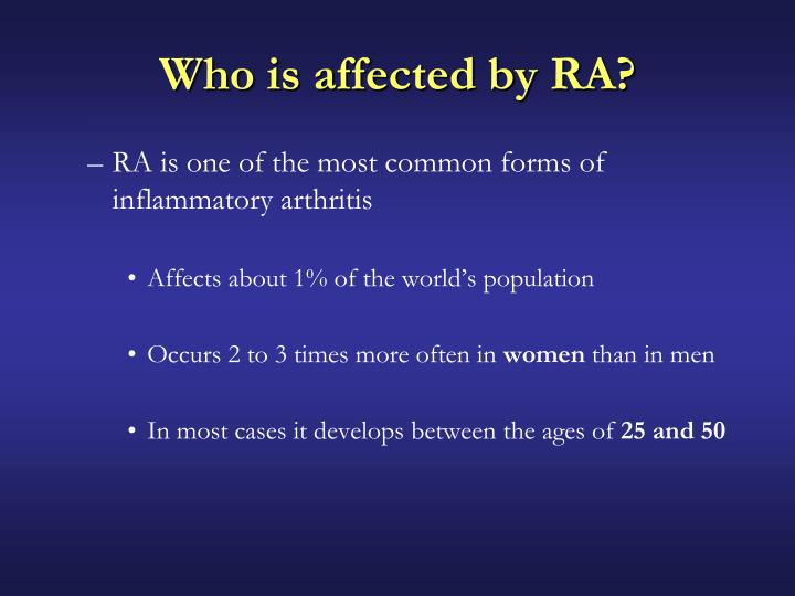 Who is affected by RA?