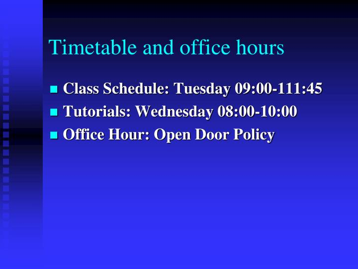 Timetable and office hours