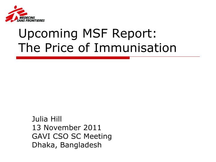 Upcoming msf report the price of immunisation