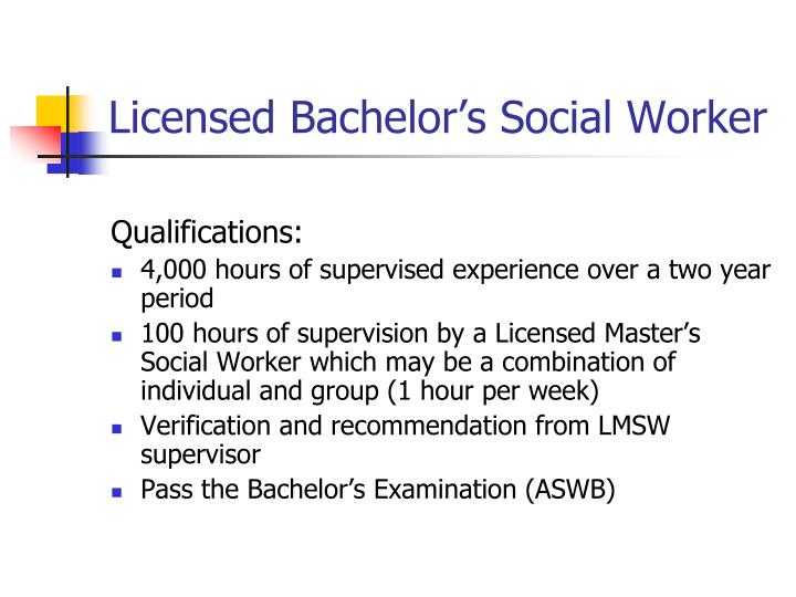 Licensed Bachelor's Social Worker