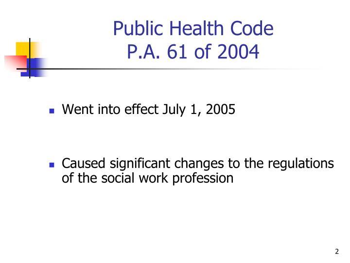 Public health code p a 61 of 2004