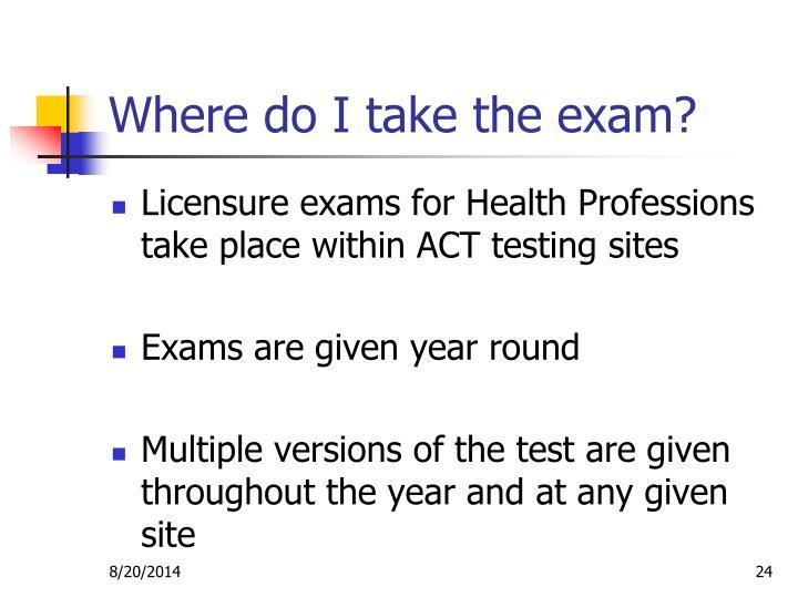 Where do I take the exam?