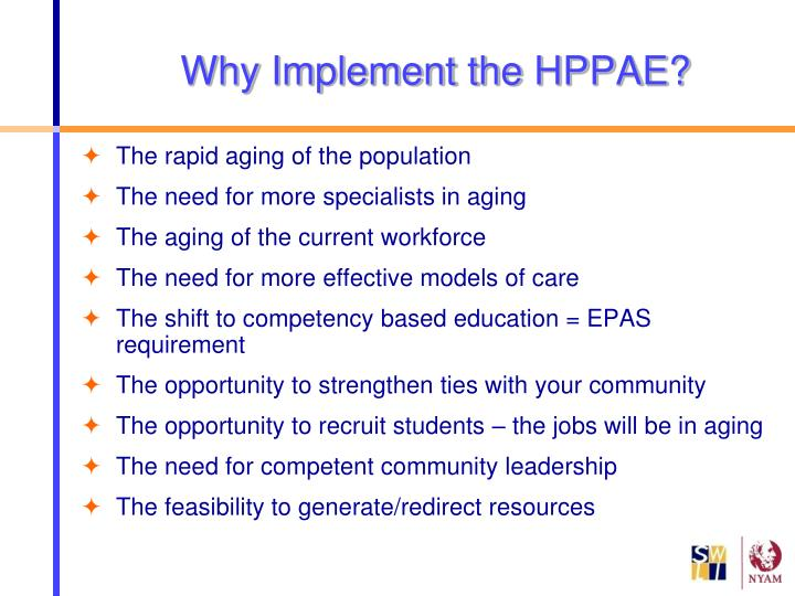 Why Implement the HPPAE?
