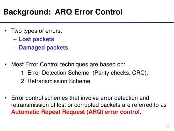 Background:  ARQ Error Control