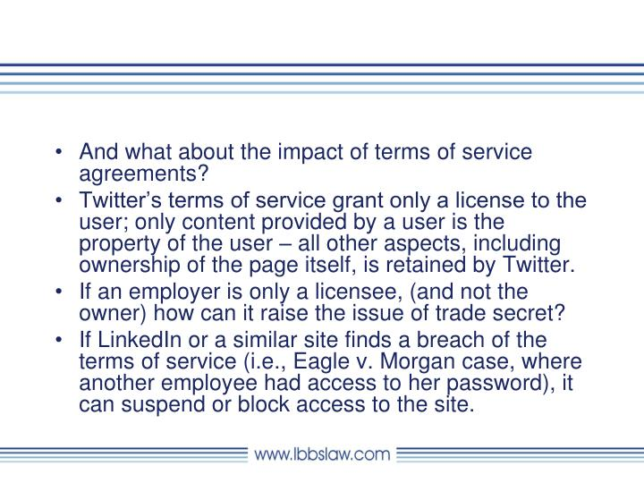 And what about the impact of terms of service agreements?