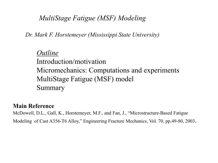 MultiStage Fatigue (MSF) Modeling