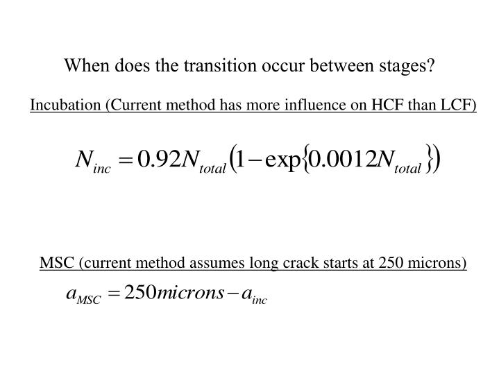 When does the transition occur between stages?