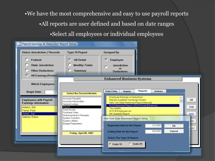 We have the most comprehensive and easy to use payroll reports