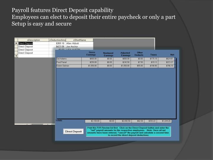 Payroll features Direct Deposit capability