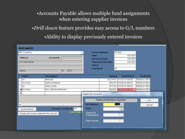 Accounts Payable allows multiple fund assignments                          when entering supplier invoices