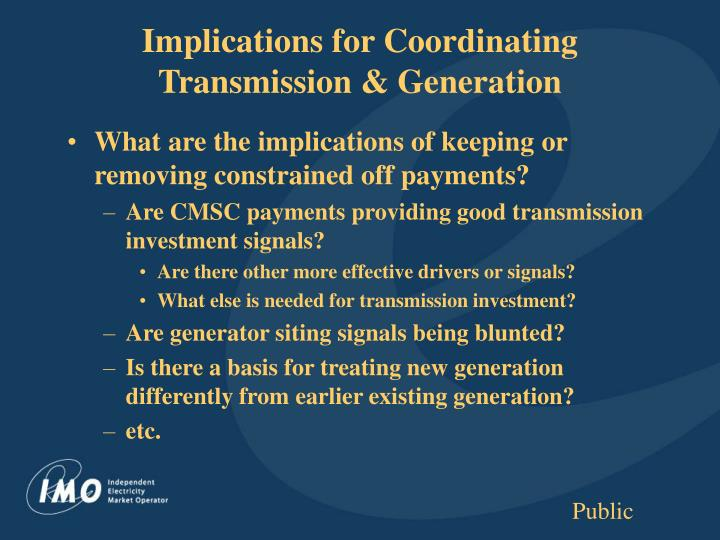 Implications for Coordinating Transmission & Generation