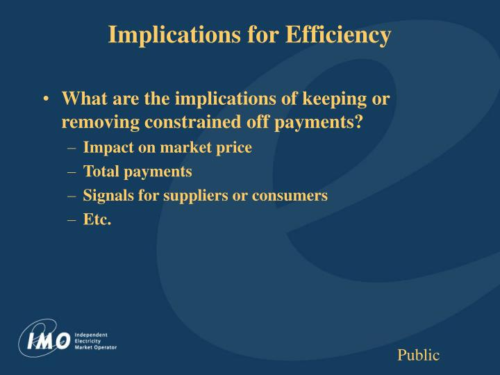 Implications for Efficiency