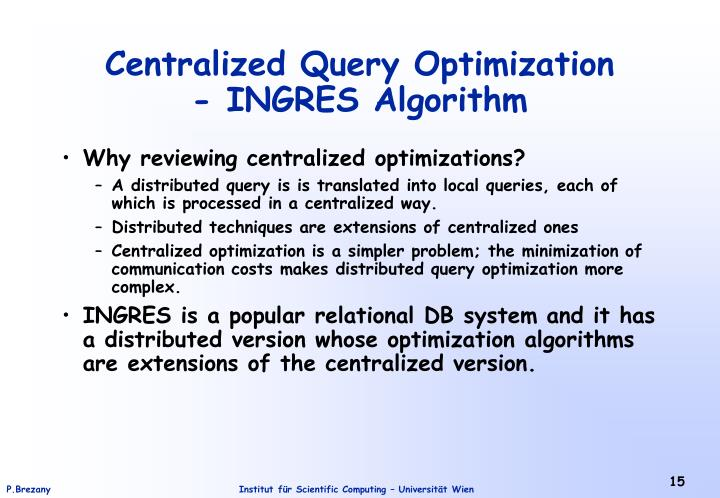 Why reviewing centralized optimizations?