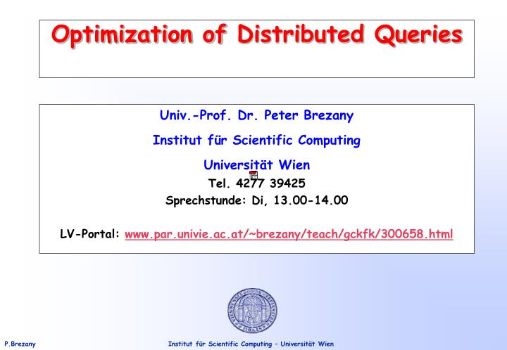 Optimization of distributed quer ies