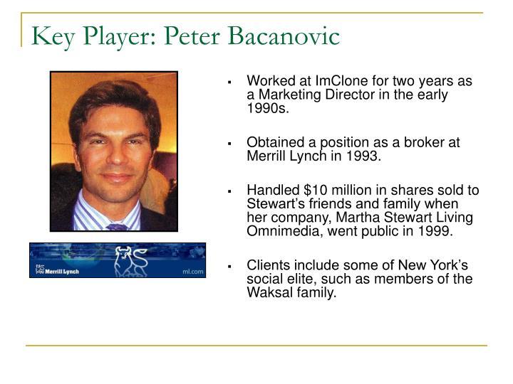 Key Player: Peter Bacanovic