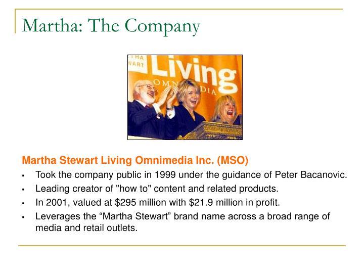 Martha: The Company