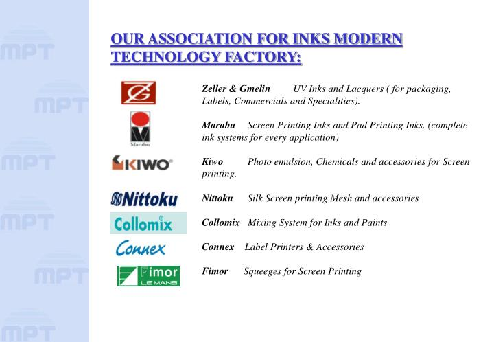 OUR ASSOCIATION FOR INKS MODERN TECHNOLOGY FACTORY: