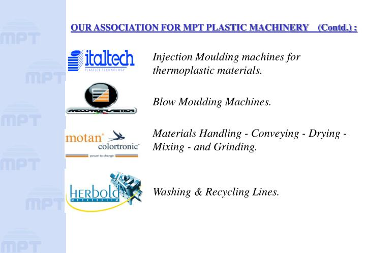 OUR ASSOCIATION FOR MPT PLASTIC MACHINERY    (Contd.) :