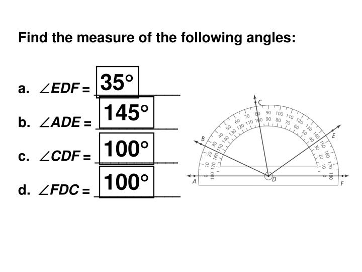 Find the measure of the following angles:
