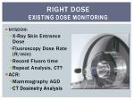 right dose existing dose monitoring