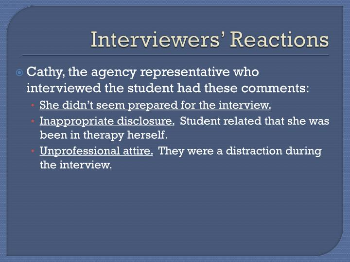 Interviewers' Reactions