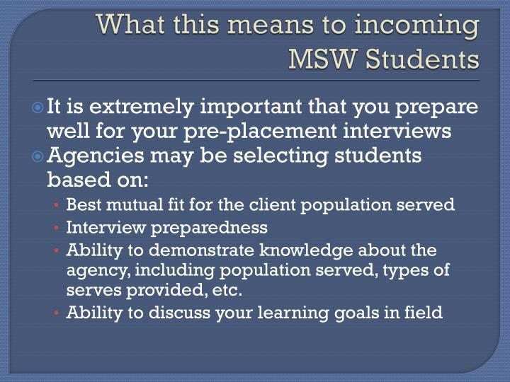 What this means to incoming MSW Students