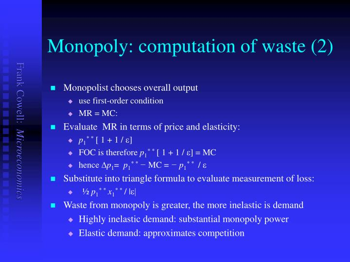 Monopoly: computation of waste (2)