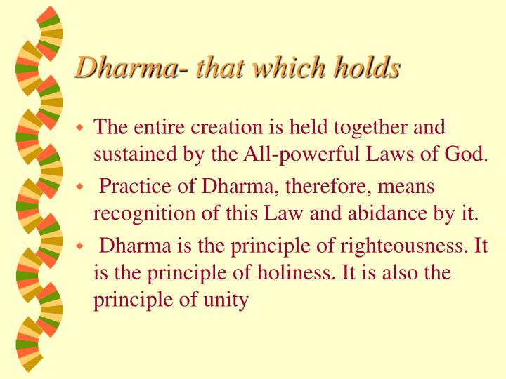 Dharma- that which holds
