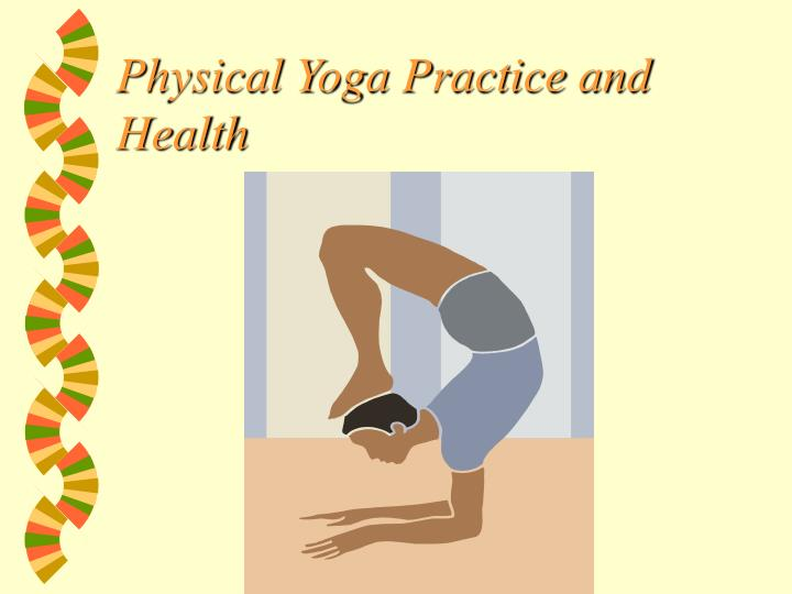 Physical Yoga Practice and Health