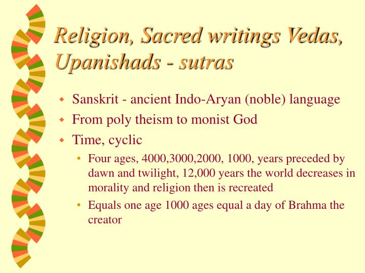 Religion, Sacred writings Vedas, Upanishads - sutras